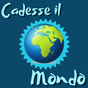 Cadesse il mondo - Made with PosterMyWall