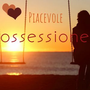 Piacevole ossesione - Made with PosterMyWall